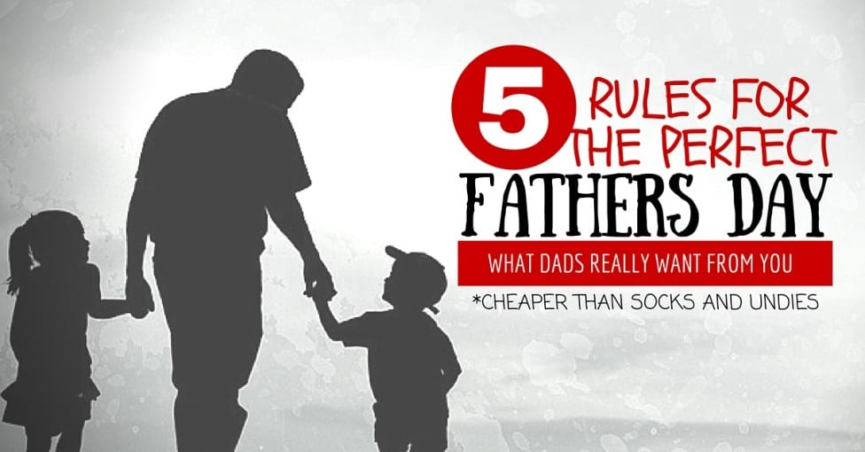 5 Rules for the Perfect Father's Day
