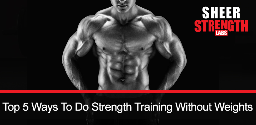 Strength Training Workouts and Have a Strong Body
