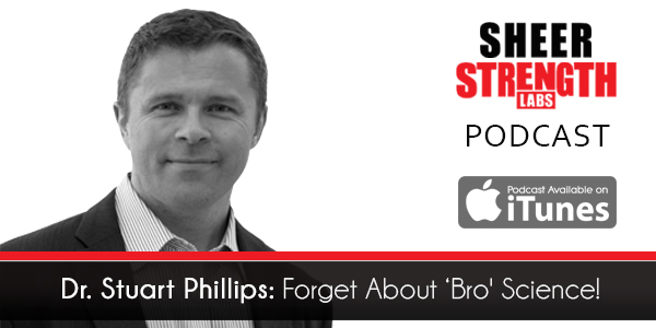 Dr. Stuart Phillips Forget About 'Bro' Science!