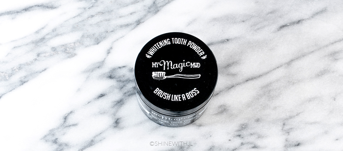 My Magic Mud Whitening Tooth Powder Review – SHINEwithJL