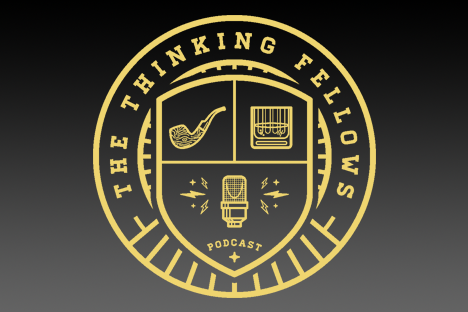 The Thinking Fellows Podcast