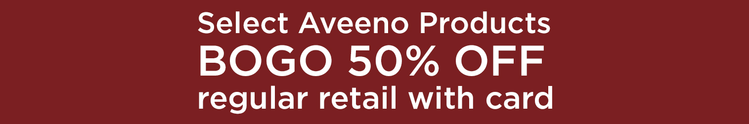 Select Aveeno Products - Buy One Get One 50% OFF regular retail with card