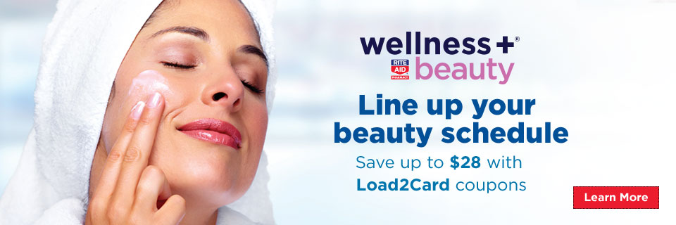 wellness+ Beauty | Line up your Beauty Schedule, Save up to 28 dollars with Load2Card coupons. Learn More.