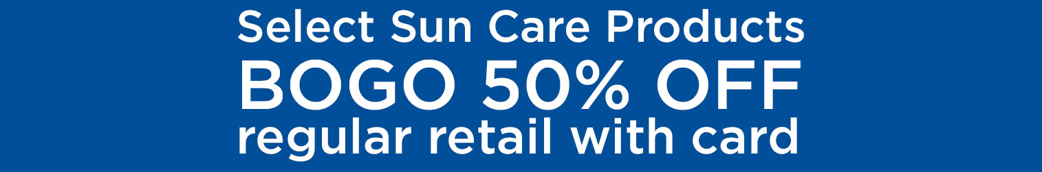 Select Sun Care Products, Buy One Get One 50 percent off regular retail with card