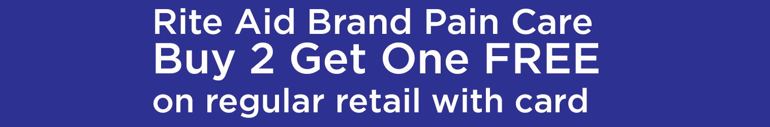 Rite Aid Brand Pain Care, Buy Two Get One FREE on regular retail with card