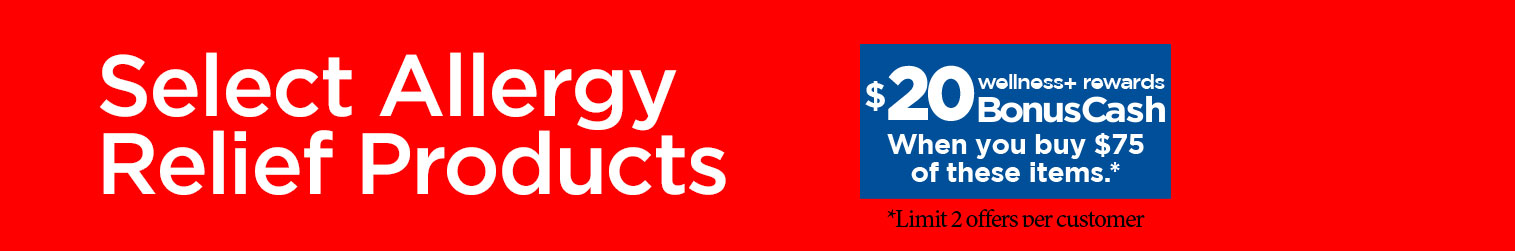 Select Allergy Relief Products, Earn $20 in BonusCash when you buy $75 of these items with card. Shop Select Allergy Relief Products Now