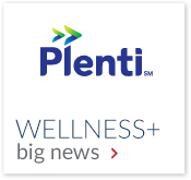 Plenti. Wellness+ big news