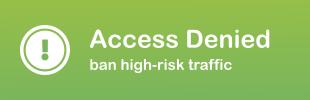 Access Denied - Ban High-Risk Traffic