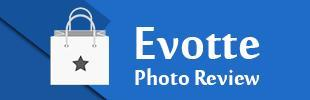 Evotte Photo Review