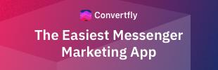 Convertfly - Automate Facebook Messenger Marketing