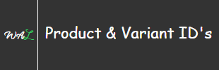Product and Variant ID's