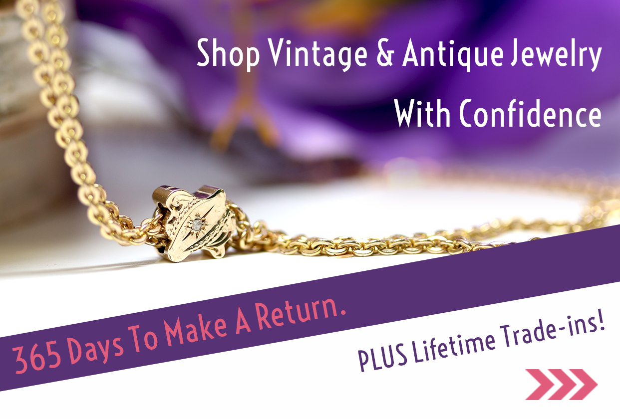 Shop vintage & antique jewelry with confidence. 365 days to make a return.