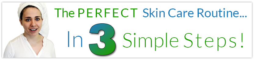 The PERFECT Skin Care Routin IN 3 Simple Steps