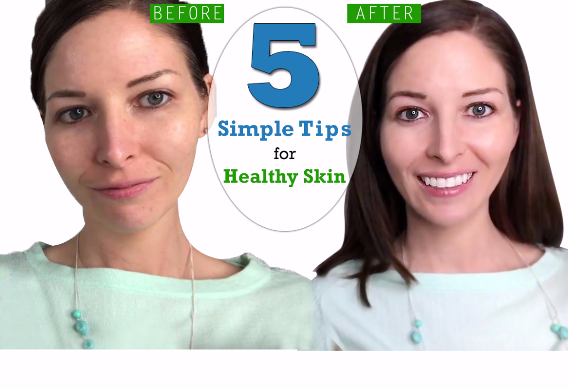 Five Simple Tips For Healthy Skin