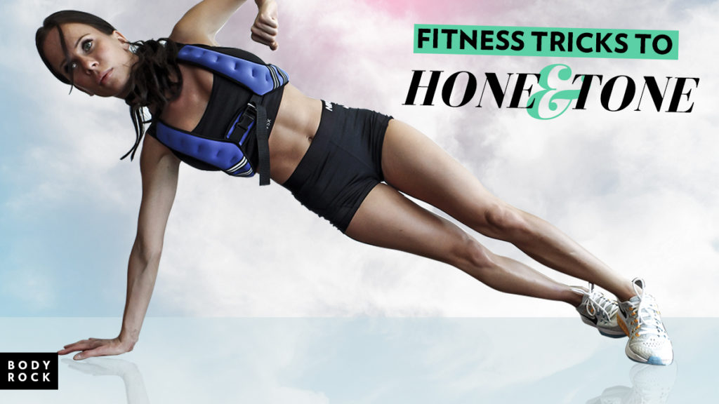 Fitness Tricks to Hone and Tone