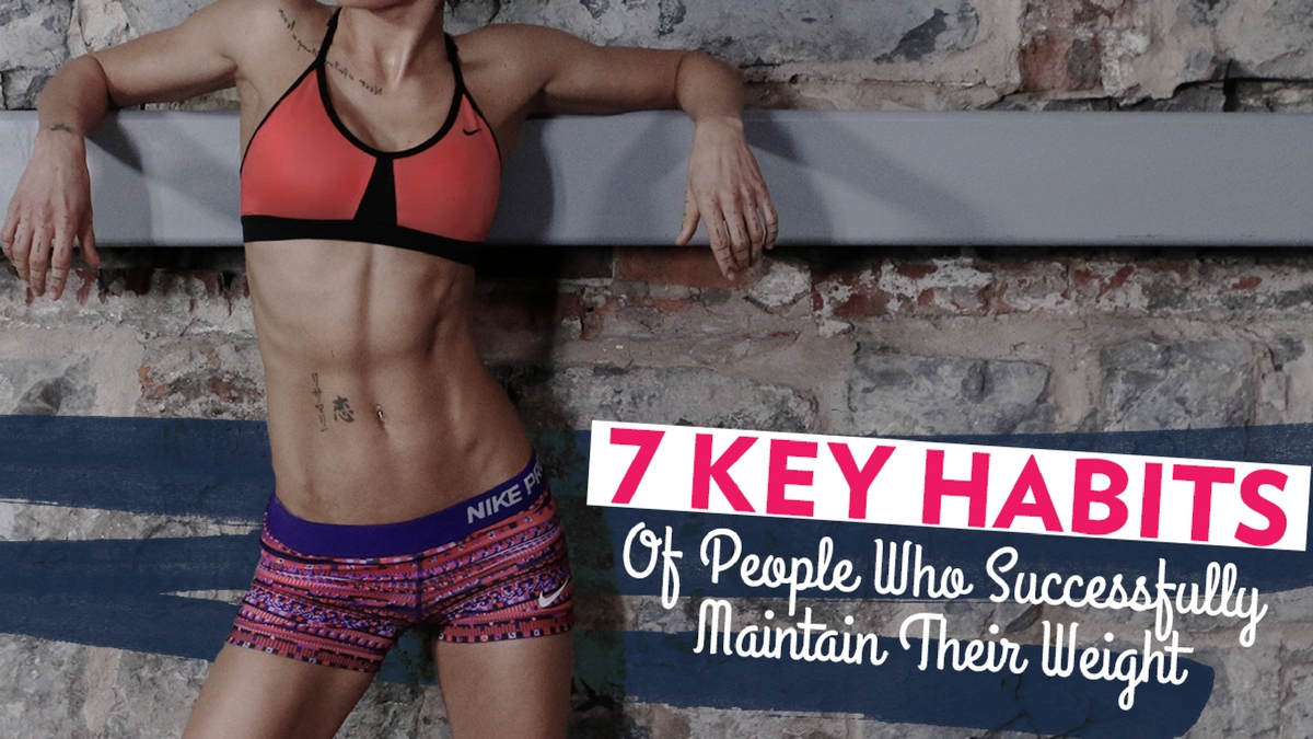 7 Key Habits to Maintaining Weight
