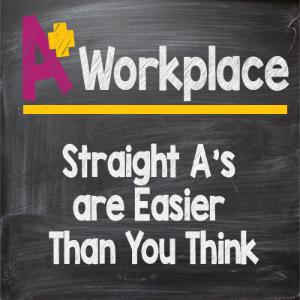 A+ Workplace - Straight A's are Easier Than You Think - Tremendous Leadership - Tracey C. Jones