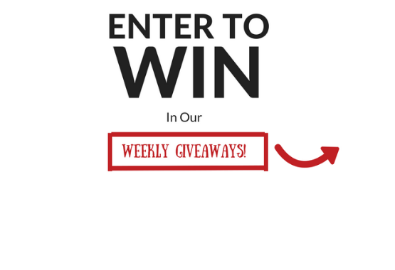 Enter To Win in our Weekly Giveaways