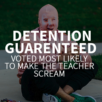 Detention Guarenteed