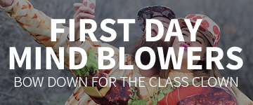 First Day Mind Blowers