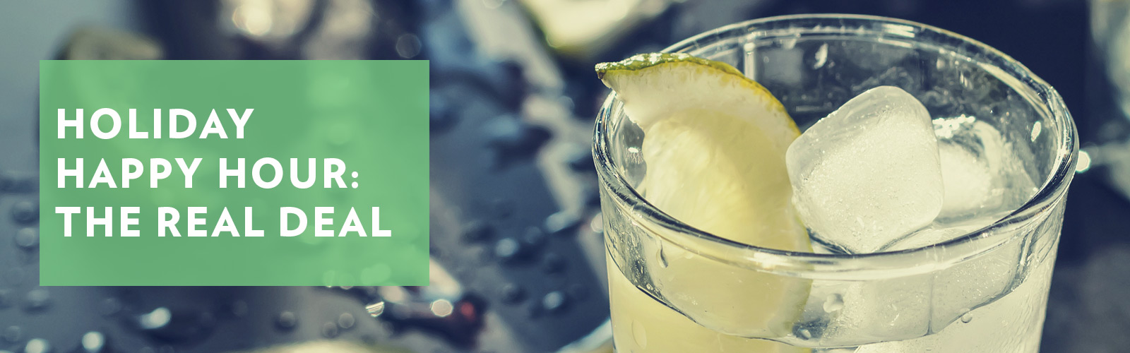 Holiday Happy Hour: The Real Deal