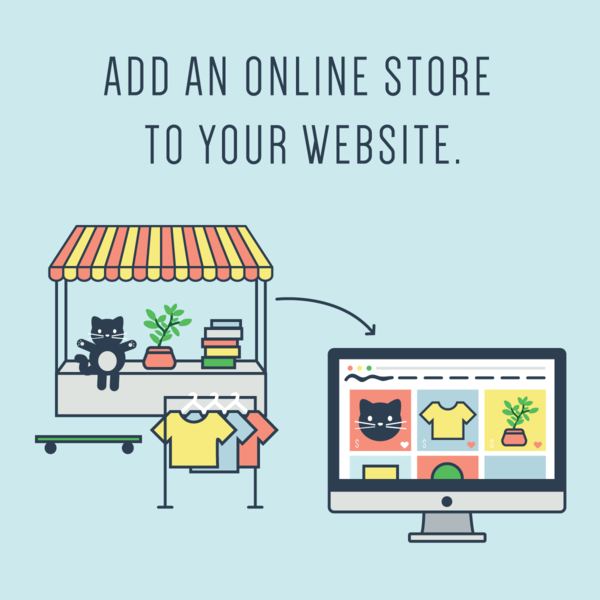 Add an online store to your website.