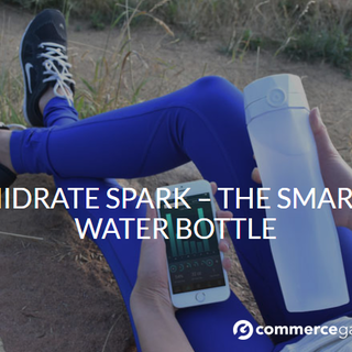 Hidrate Spark - The Smart Water Bottle   Commerce Garage