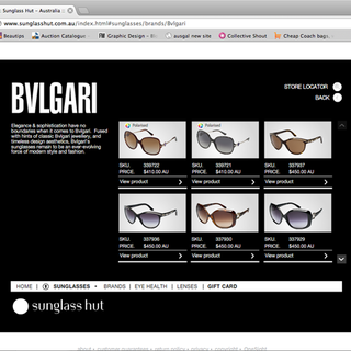 Highend luxury products, see www.sunglasshut.com.au