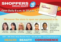 SHOPPERS DRUG MART Open Daily 8 a.m. to 10 p.m.