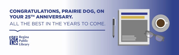 Congratulations, Prairie Dog, On Your 25th Anniversary.