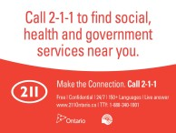Call 2-1-1 to find social, health and government services near you.
