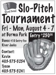 Slo-Pitch Tournament  Fri - Mon, August 4 - 7 at Burma Park