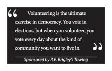 Volunteering is the ultimate exercise in democracy.