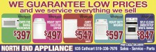 North End Appliance GUARANTEES LOW PRICES and they service everything they sell