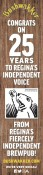CONGRATS ON 25 YEARS TO REGINA'S INDEPENDENT VOICE