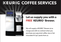 FREE* KEURIG® Brewer when you purchase your gourmet coffee, tea or hot chocolate.