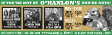 IF YOU'RE NOT AT O'HANLON'S YOU'RE NUTS!
