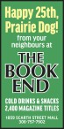 Happy 25th, Prairie Dog! from your neighbours at THE BOOK END