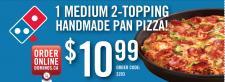 Domino's 1 MEDIUM 2-TOPPING HANDMADE PAN PIZZA!