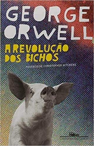 A REVOLUÇÃO DOS BICHOS: UM CONTO DE FADAS - GEORGE ORWELL