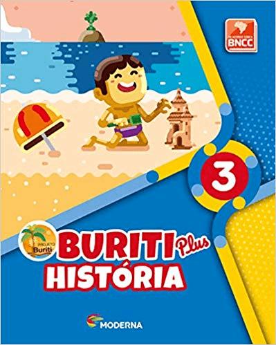 BURITI PLUS - HISTÓRIA 3º Ano (1ª EDIÇÃO)