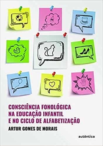 CONSCIÊNCIA FONOLÓGICA NA EDUCAÇÃO INFANTIL E NO CICLO DE ALFABETIZAÇÃO.