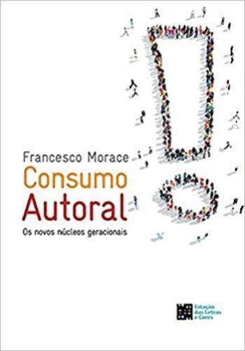 CONSUMO AUTORAL. OS NOVOS NÚCLEOS GERACIONAIS