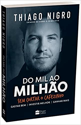 DO MIL AO MILHÃO SEM CORTAR O CAFÉZINHO