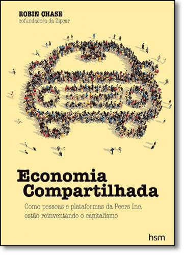 ECONOMIA COMPARTILHADA: COMO PESSOAS E PLATAFORMAS DA PEERS INC. ESTÃO REIVENTANDO O CAPITALISMO