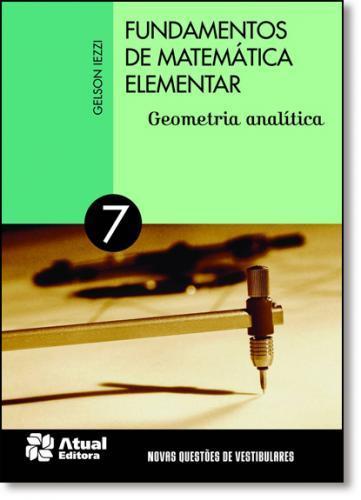 FUNDAMENTOS DE MATEMÁTICA ELEMENTAR - VOLUME 7.