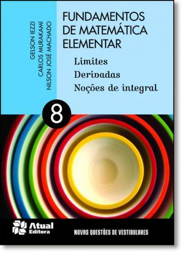 FUNDAMENTOS DA MATEMÁTICA ELEMENTAR - VOLUME 8.