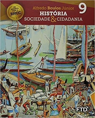 História Sociedade & Cidadania – 9º ano Ensino Fundamental