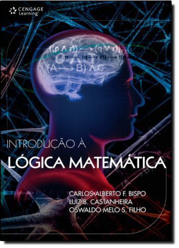 INTRODUÇÃO A LÓGICA MATEMÁTICA.