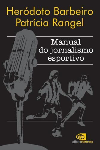 MANUAL DO JORNALISMO ESPORTIVO.